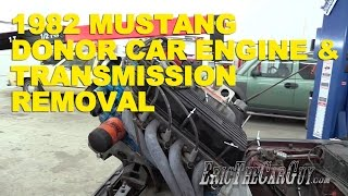 1982 Mustang Donor Car Engine & Transmission Removal #FairmontProject -EricTheCarGuy