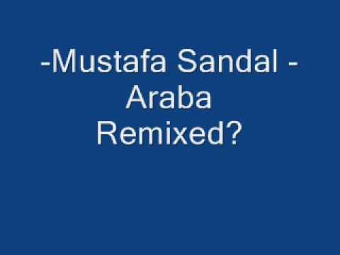 Mustafa Sandal - Araba Remixed Version?