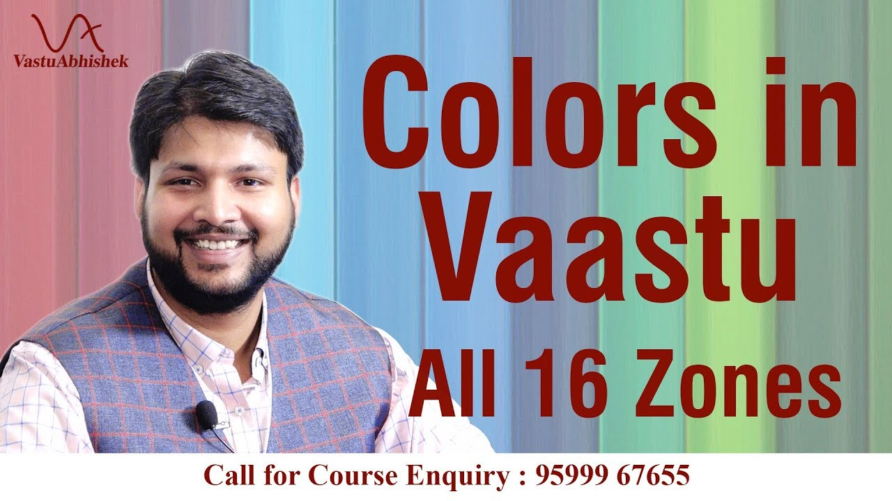 Colors in Vastu, All 16 Zones । Learn Astro Vastu - YouTube