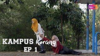 Kampus Korang Episode 1