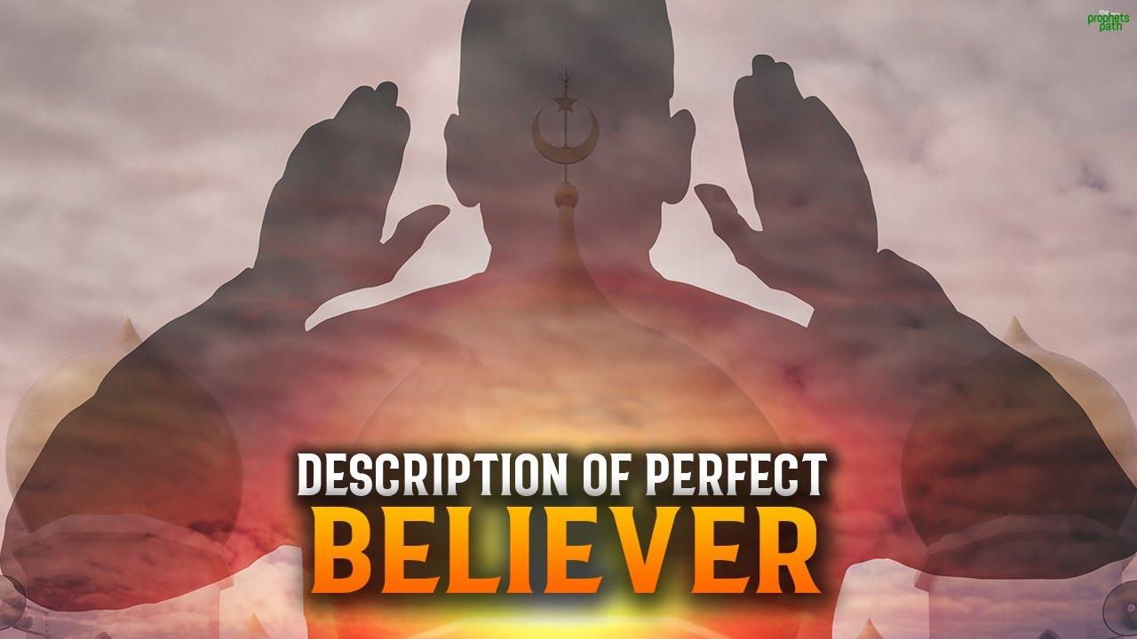 ALLAH DESCRIBES THE PERFECT BELIEVER!