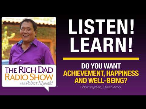 DO YOU WANT ACHIEVEMENT, HAPPINESS AND WELL-BEING?- Robert Kiyosaki, Shawn Achor