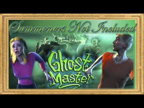 GHOST MASTER Part 4: Summoners Not Included |
