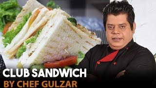Club Sandwich Chef Gulzar