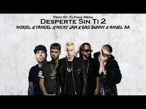 Noriel - Desperte Sin Ti (Remix 2) ft. Yandel, Bad Bunny, Nicky Jam Y Anuel AA