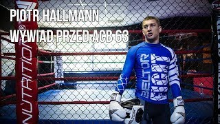Piotr Hallmann przed galą ACB 63