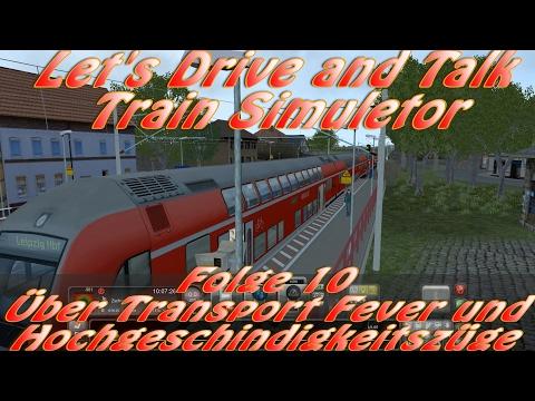 Train Simulator [010] / Über Transport Fever und Hochgeschwindigkeitzüge / Let's Drive and Talk