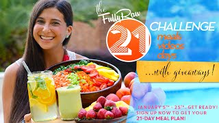 THE 21-FULLYRAW CHALLENGE: 21 MEALS, 21 VIDEOS, 21 DAYS!