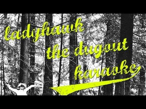 Ladyhawk - The Dugout (Karaoke)