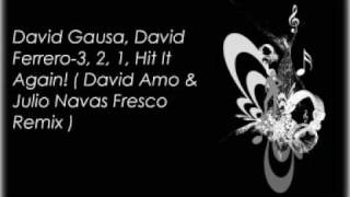 David Gausa, David Ferrero-3, 2, 1, Hit It Again! ( David Amo & Julio Navas Fresco Remix )