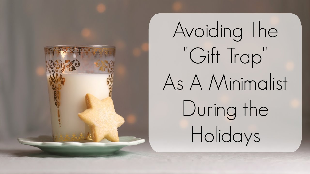 Gift Receiving and Giving as a Minimalist | 8 Tips & Ideas | Minimalism