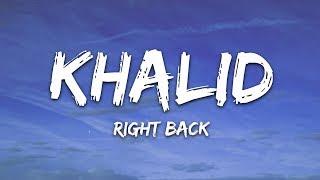 khalid-right-back-lyrics-ft-a-boogie-wit-da-hoodie