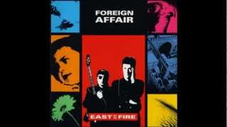Foreign Affair - East On Fire - 09 Burn A Bridge And Run