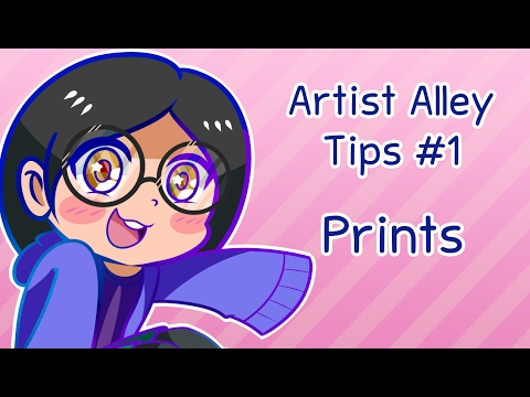 Artist Alley Tips #1 - Prints