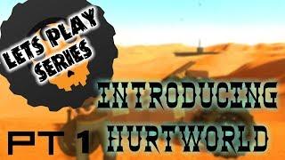 INTRODUCING HURTWORLD ► Hurtworld (Gameplay) | PT 1 | PC
