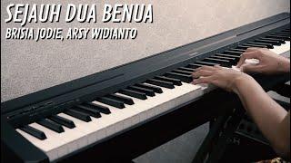 SEJAUH DUA BENUA - BRISIA JODIE, ARSY WIDIANTO Piano Cover (+Lirik)