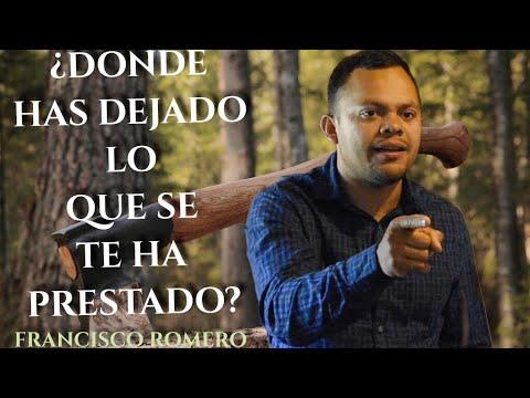 ¿Donde Has Dejado Lo Que Se Te Ha Prestado? ~ Francisco Romero