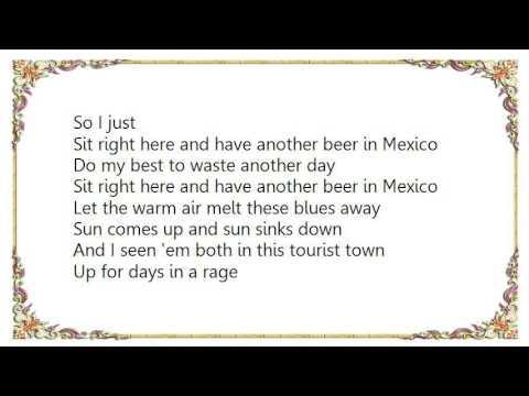 Kenny Chesney - Beer in Mexico Lyrics