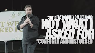 NOT WHAT I ASKED FOR: Confused and Disturbed (Billy Calderwood)