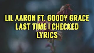 lil aaron ft. goody grace - last time I checked [lyrics]