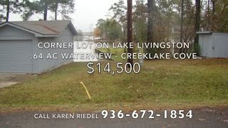 REDUCED $12,500 Lot for sale on Lake Livingston Waterview .64 ac - call Karen Riedel (936) 672-1854