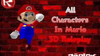 All Characters In Super Mario 3D Roleplay/RP - ROBLOX