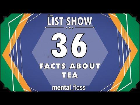 36 Facts about Tea - mental_floss List Show Ep. 417
