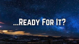 Taylor Swift - ...Ready For It? (Lyrics)