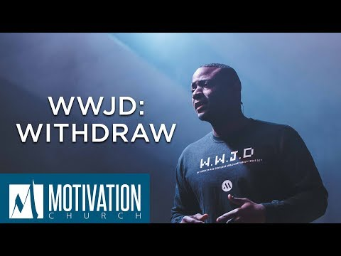WWJD: Withdraw | Pastor Travis Jones