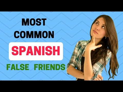 Spanish English False Cognates / False Friends(8 Most Common Mistakes)