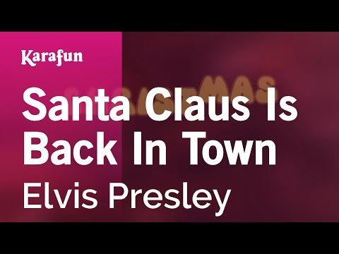 Karaoke Santa Claus Is Back In Town - Elvis Presley *