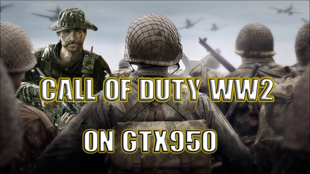 Call Of Duty WW2 (Gameplay - GTX950M
