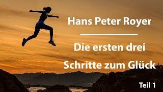 Schritte zum Glück (1/3) Hans Peter Royer
