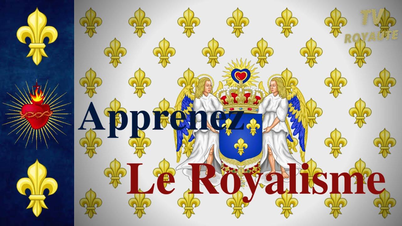 Nos raisons pour la Monarchie - Apprenez le Royalisme