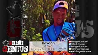 Kevdon - A Wa [Money Mix Riddim] August 2017