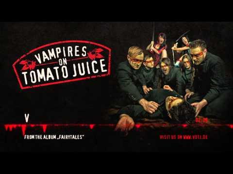 Клип Vampires on Tomato Juice - V