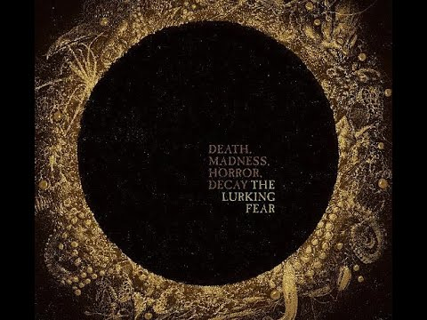 """The Lurking Fear (At The Gates) new song """"Cosmic Macabre"""" off """"Death, Madness, Horror, Decay"""""""