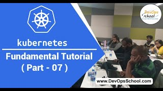 Kubernetes Fundamental Tutorial for Beginners with Demo 2020 ( Part 02 ) — By DevOpsSchool