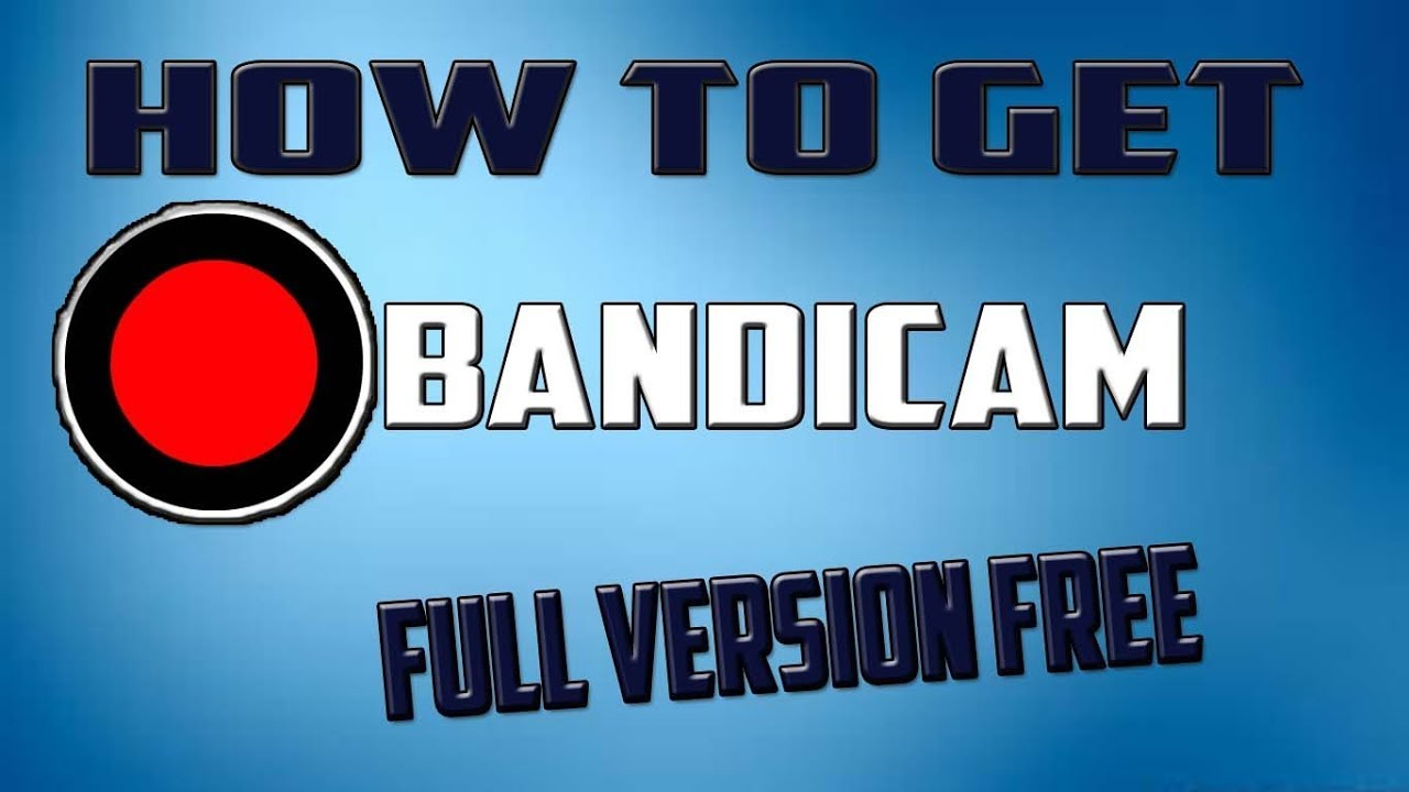 how to get bandicam free full