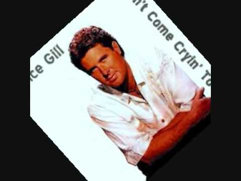 Vince Gill ~ Don't Come Cryin' To Me