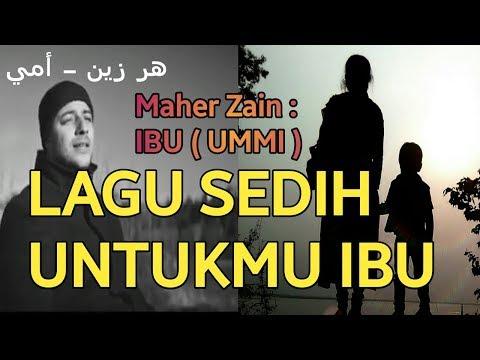 Lagu Sedih Untuk Ibu-Maher Zain Ibu (ummi) هر زين - أمي
