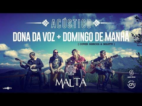 Malta - Dona da Voz - Domingo de manhã (Cover Marcos & Belutti) (Acústico)