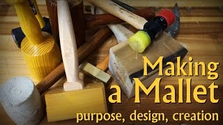 Design And Build Your Perfect Mallet: Purpose, Design, Creation