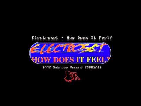 1992 - Electroset - How Does It Feel? (Original Mix) [Subrosa Record ZS001/A1]