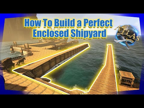 Atlas | How To Build A Perfectly Enclosed Shipyard