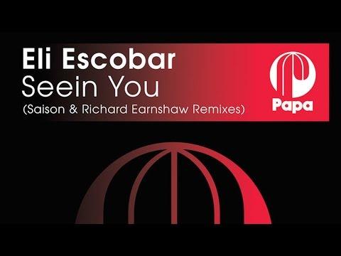 Eli Escobar - Seein You (Richard Earnshaw Remix)