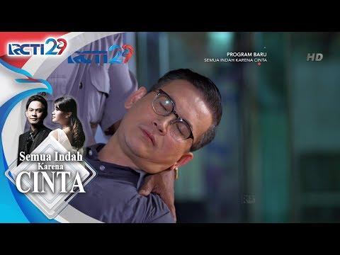 SEMUA INDAH KARENA CINTA - Artha Pingsan Setelah dari Rumah Sakit Jiwa [16 Juli 2018]