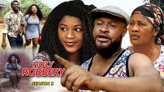 Holy Robbery Season 1 - 2018 Latest Nigerian Nollywood Movie Full HD