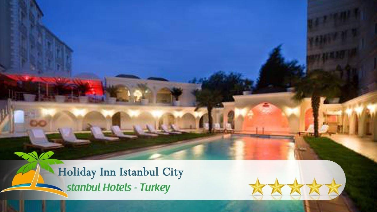 Holiday Inn Istanbul City Hotels Turkey