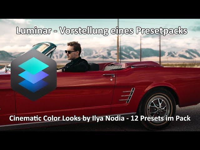 Luminar 3 - Presetvorstellung Cinematic Color Looks - 12 Presets für Luminar und Lightroom